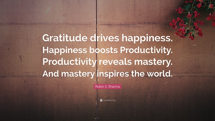 183914-Robin-S-Sharma-Quote-Gratitude-drives-happiness-Happiness-boosts%5B1%5D