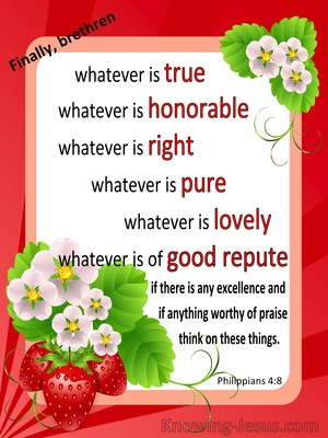 Philippians 4-8 Whatever Is Worthy Of Praise Think On These Things white1